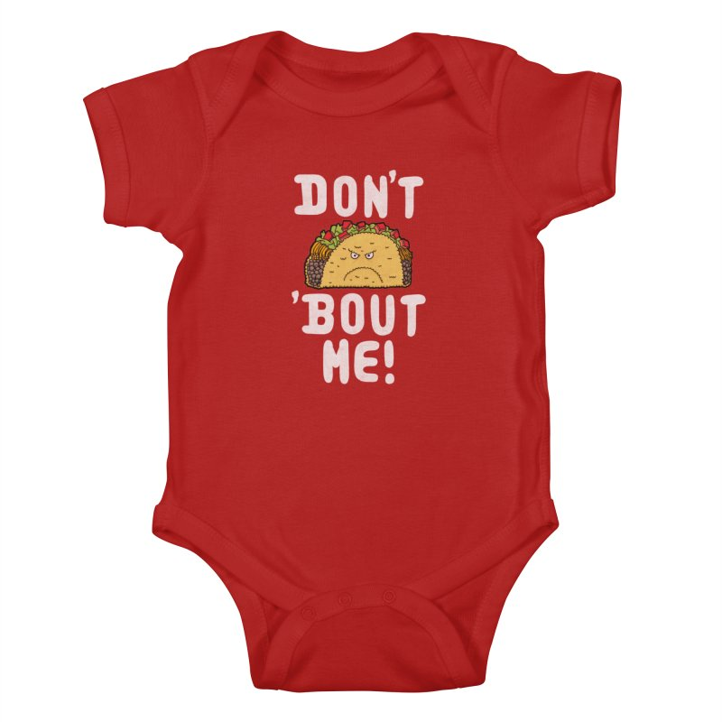 Don't Taco 'Bout Me!  Kids Baby Bodysuit by Humor Tees