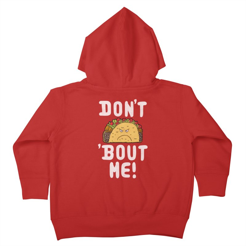 Don't Taco 'Bout Me!  Kids Toddler Zip-Up Hoody by Humor Tees