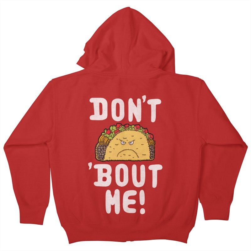 Don't Taco 'Bout Me!  Kids Zip-Up Hoody by Humor Tees