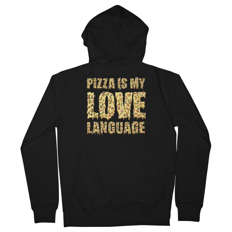 Pizza is my love language!  Women's Zip-Up Hoody by Humor Tees