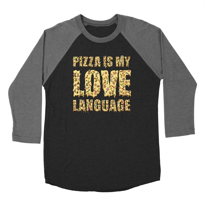 Pizza is my love language!  Women's Baseball Triblend T-Shirt by Humor Tees