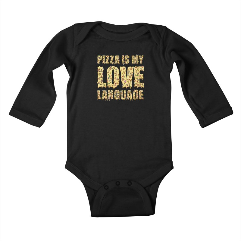 Pizza is my love language!  Kids Baby Longsleeve Bodysuit by Humor Tees