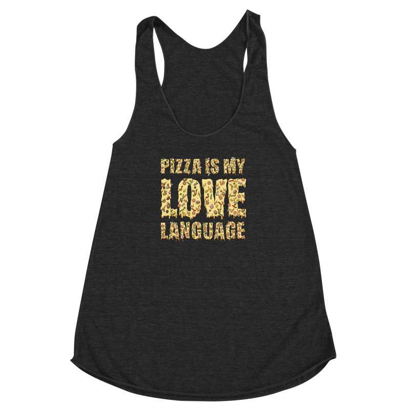 Pizza is my love language!  Women's Racerback Triblend Tank by Humor Tees