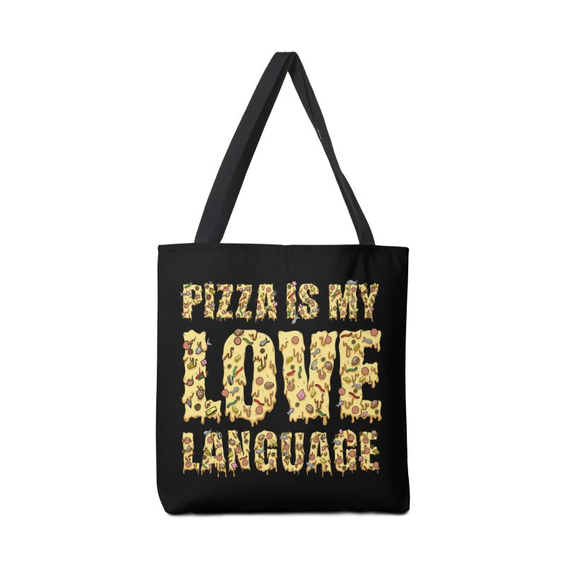 Pizza is my love language!  Accessories Bag by Humor Tees