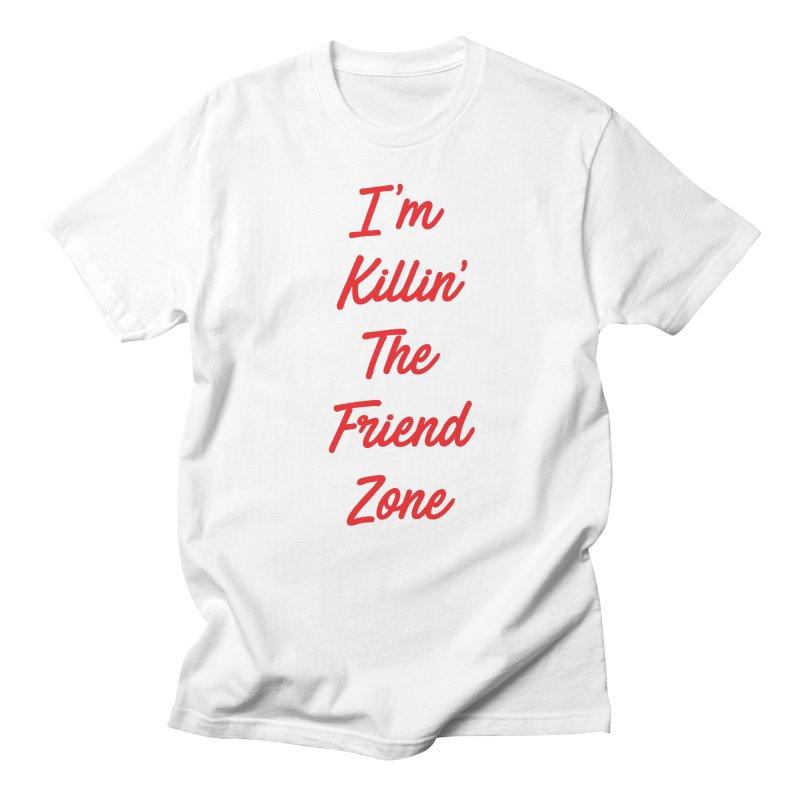 I'm Kilin' The Friend Zone Men's T-shirt by Humor Tees
