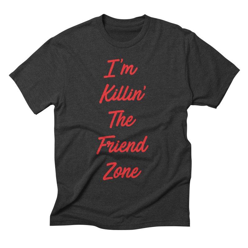 I'm Kilin' The Friend Zone Men's Triblend T-shirt by Humor Tees