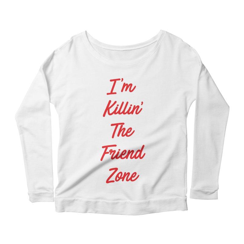 I'm Kilin' The Friend Zone Women's Longsleeve Scoopneck  by Humor Tees