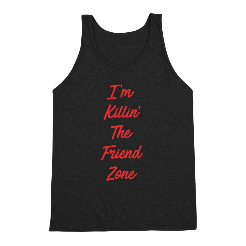 I'm Kilin' The Friend Zone Men's Triblend Tank by Humor Tees