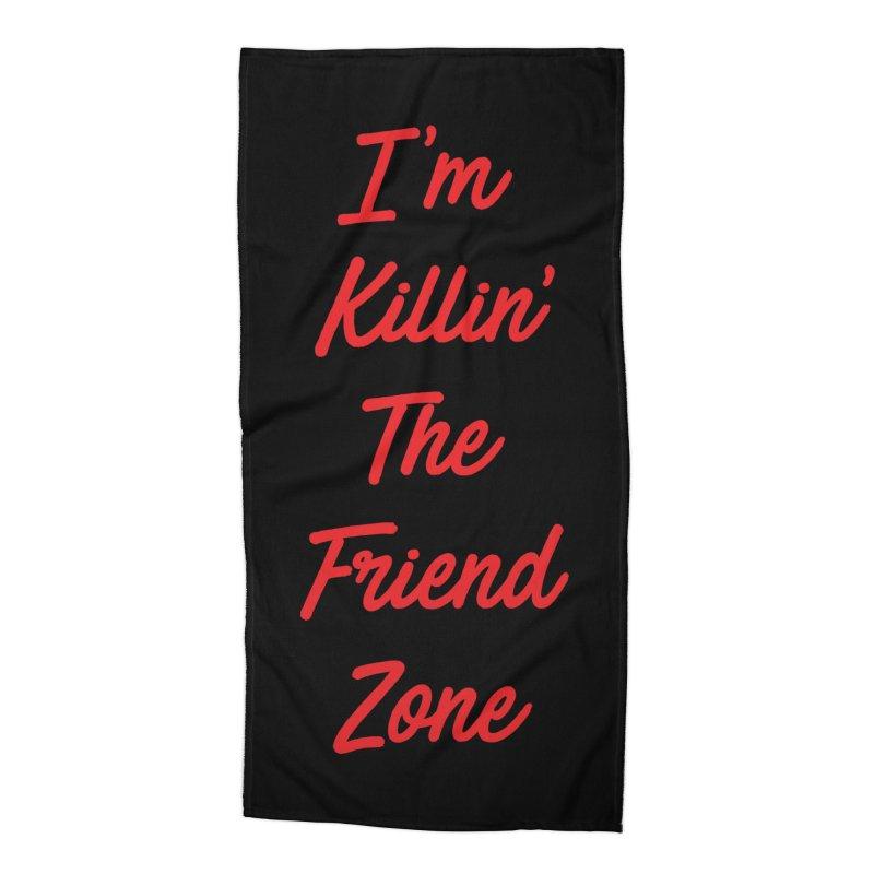 I'm Kilin' The Friend Zone Accessories Beach Towel by Humor Tees