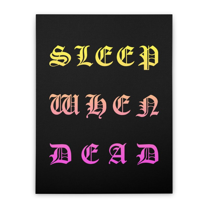 Sleep When Dead Home Stretched Canvas by HUMOR TEES