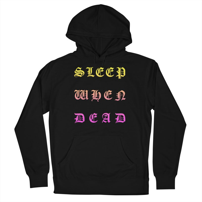 Sleep When Dead Women's Pullover Hoody by HUMOR TEES