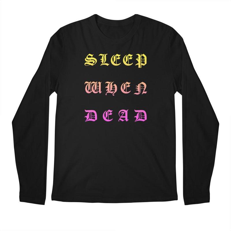 Sleep When Dead Men's Longsleeve T-Shirt by HUMOR TEES