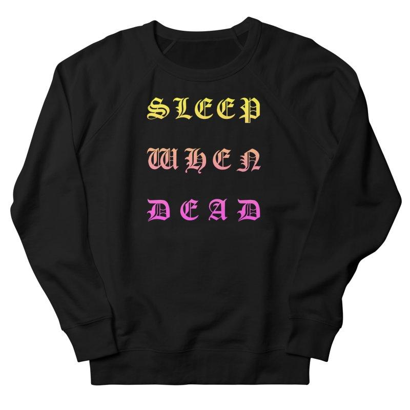 Sleep When Dead Women's Sweatshirt by HUMOR TEES