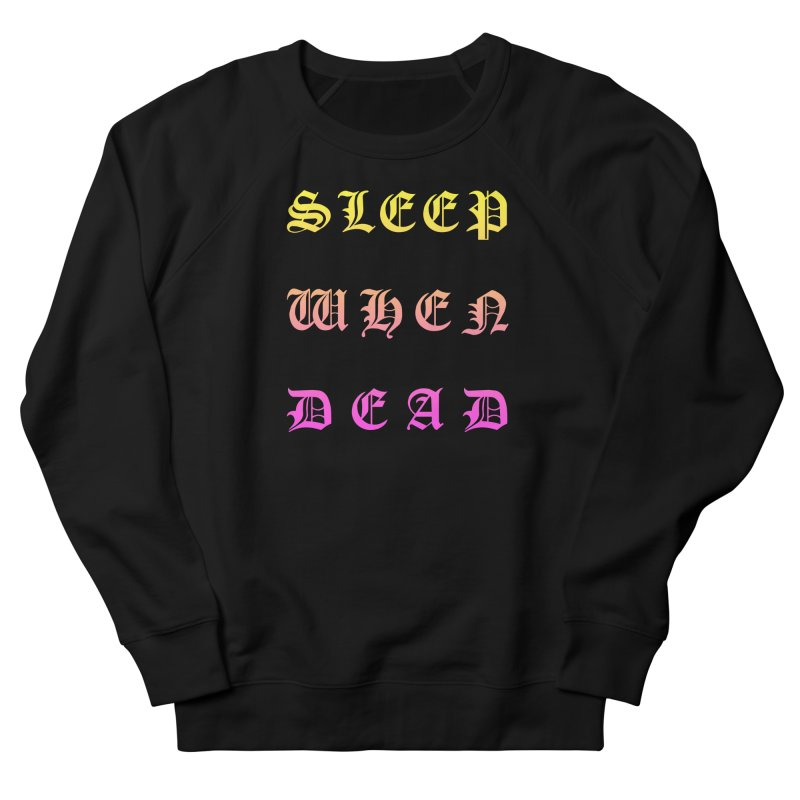 Sleep When Dead Men's Sweatshirt by HUMOR TEES