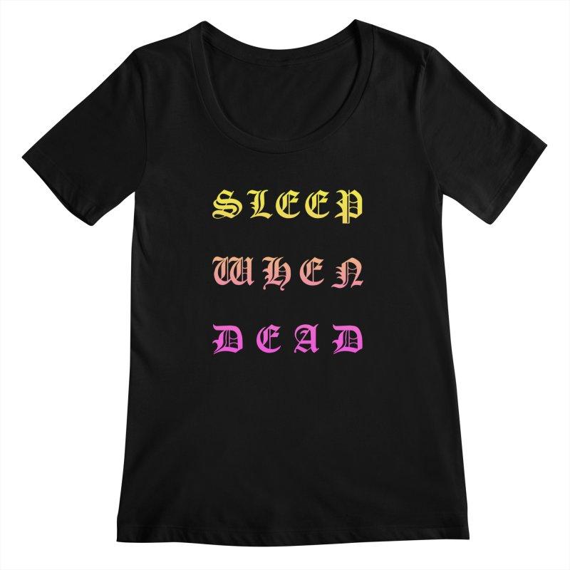 Sleep When Dead Women's Scoopneck by HUMOR TEES