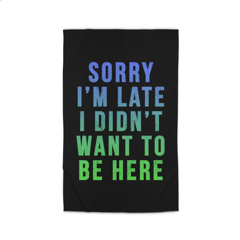 Sorry I Am Late... Home Rug by HUMOR TEES