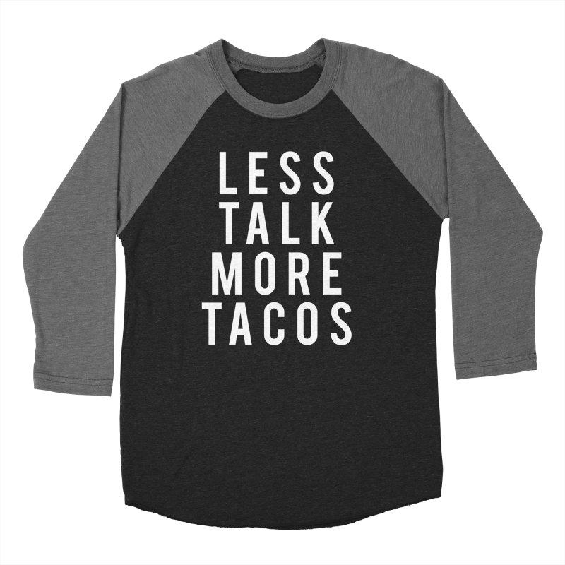 LESS TALK MORE TACOS Men's Baseball Triblend T-Shirt by Humor Tees