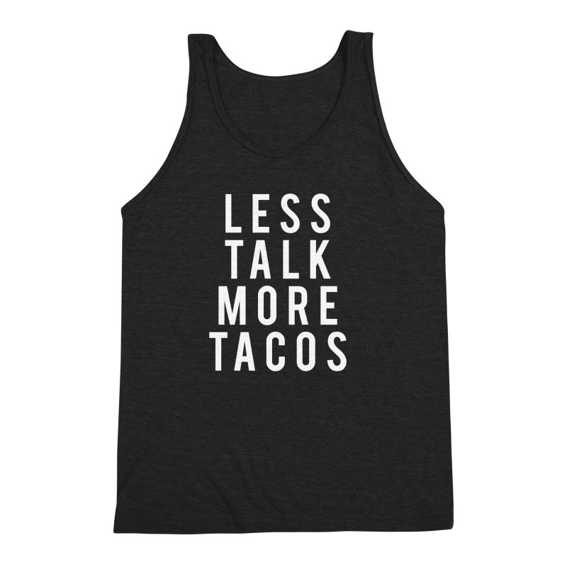 LESS TALK MORE TACOS Men's Triblend Tank by Humor Tees