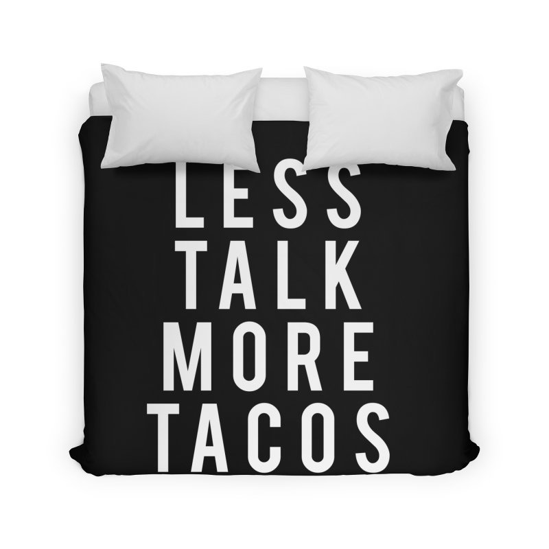 LESS TALK MORE TACOS Home Duvet by Humor Tees