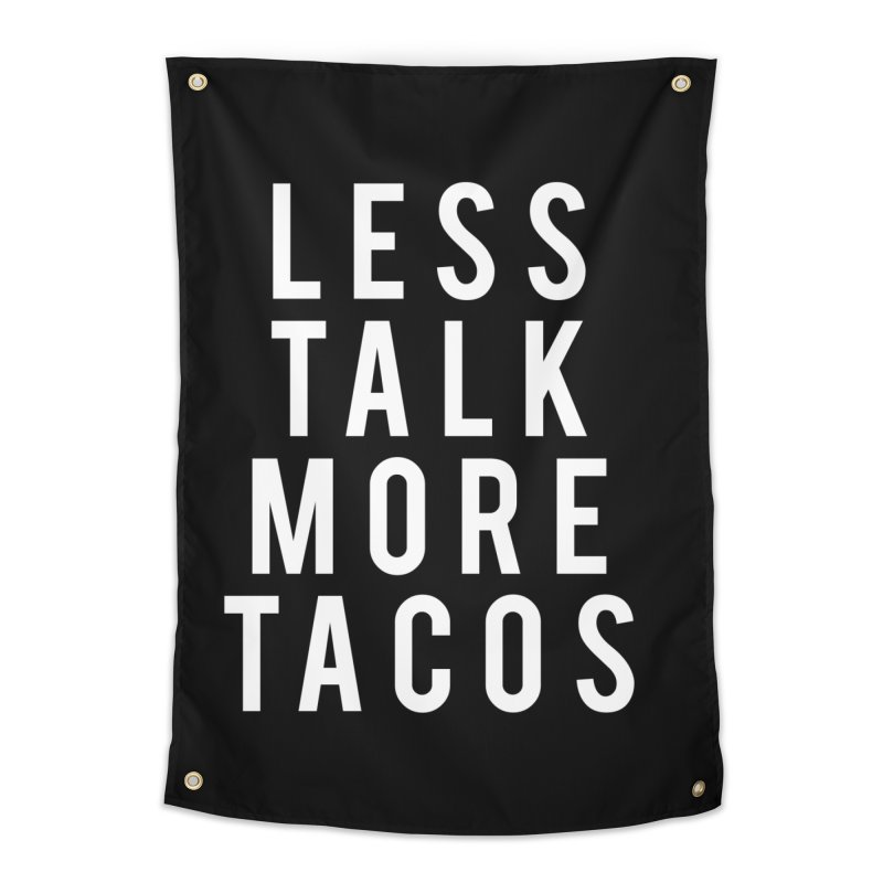 LESS TALK MORE TACOS Home Tapestry by Humor Tees