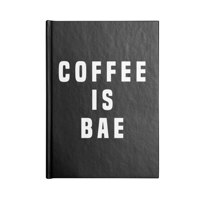 COFFEE IS BAE Accessories Notebook by Humor Tees