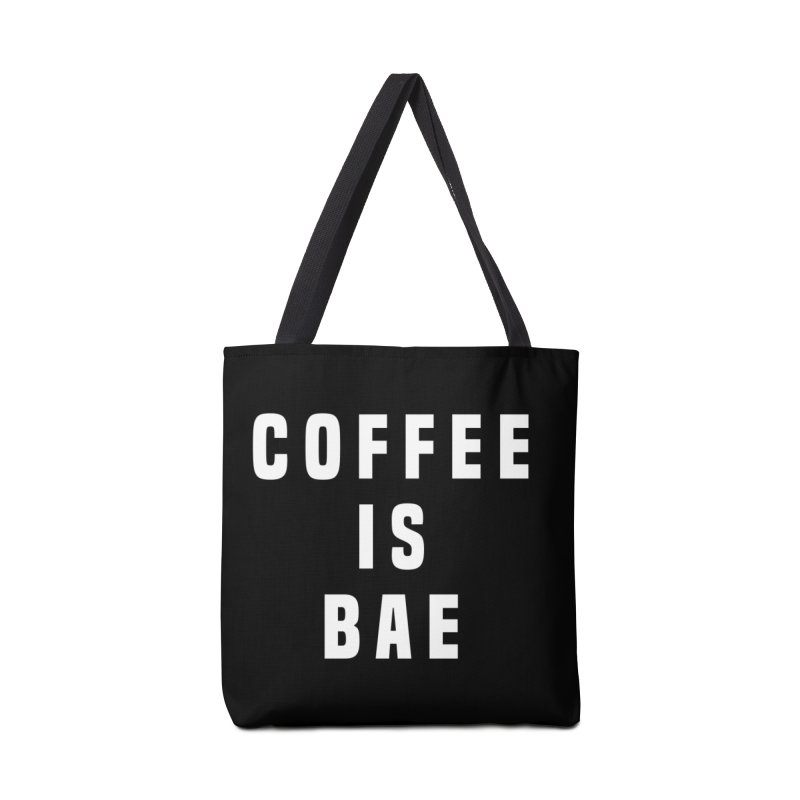 COFFEE IS BAE Accessories Bag by Humor Tees