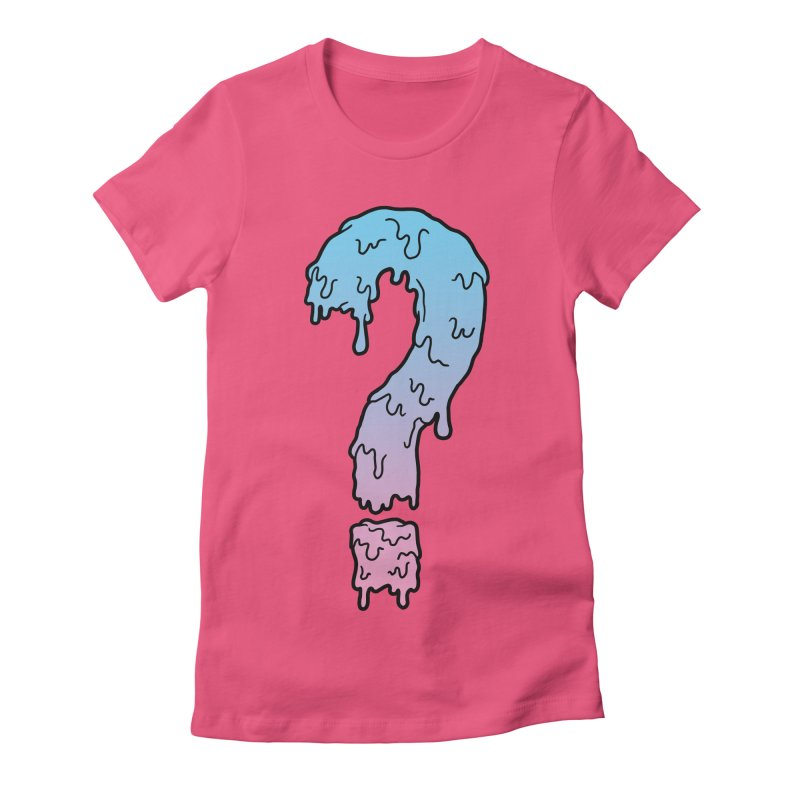 Dripping Question  Women's Fitted T-Shirt by Humor Tees