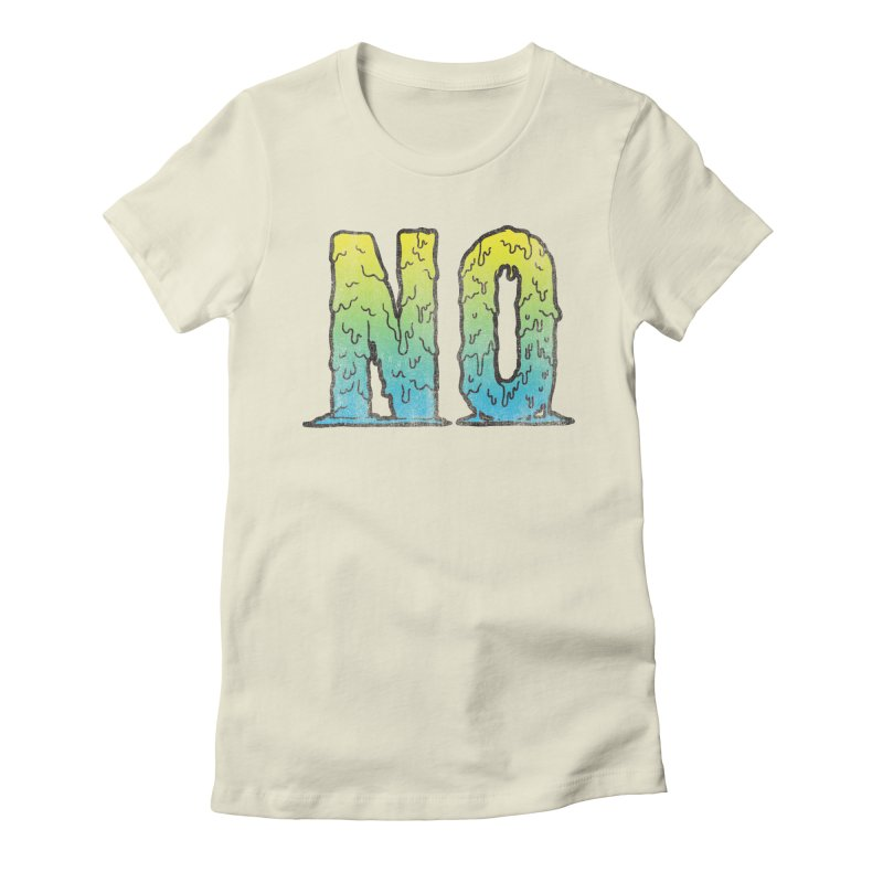 NO! Women's Fitted T-Shirt by HUMOR TEES