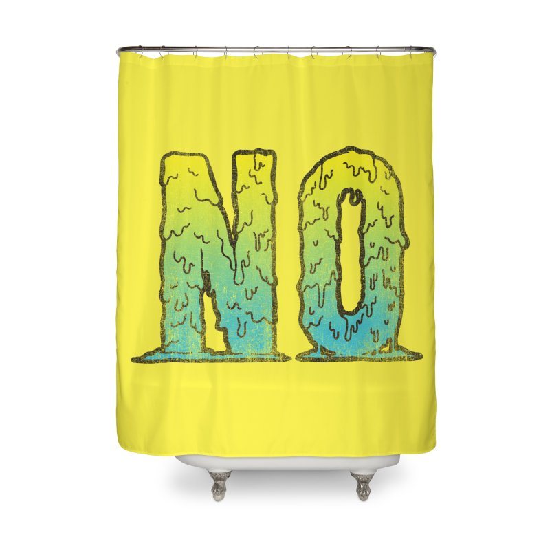 NO! Home Shower Curtain by HUMOR TEES