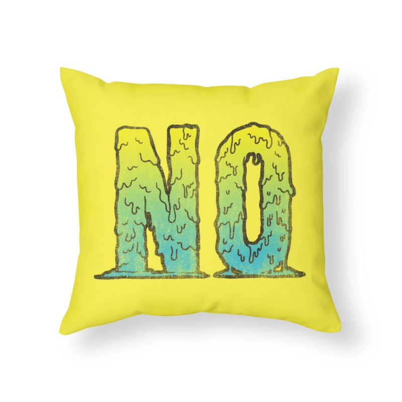 NO! Home Throw Pillow by HUMOR TEES