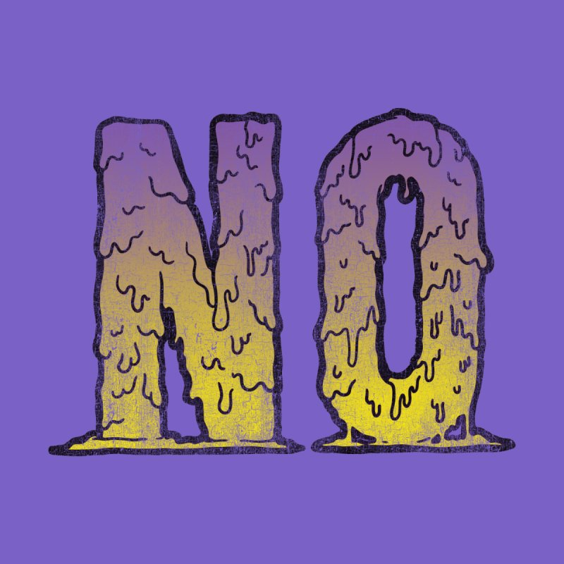NO! by Humor Tees