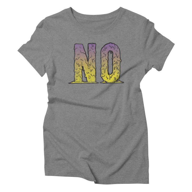 NO! Women's Triblend T-shirt by Humor Tees