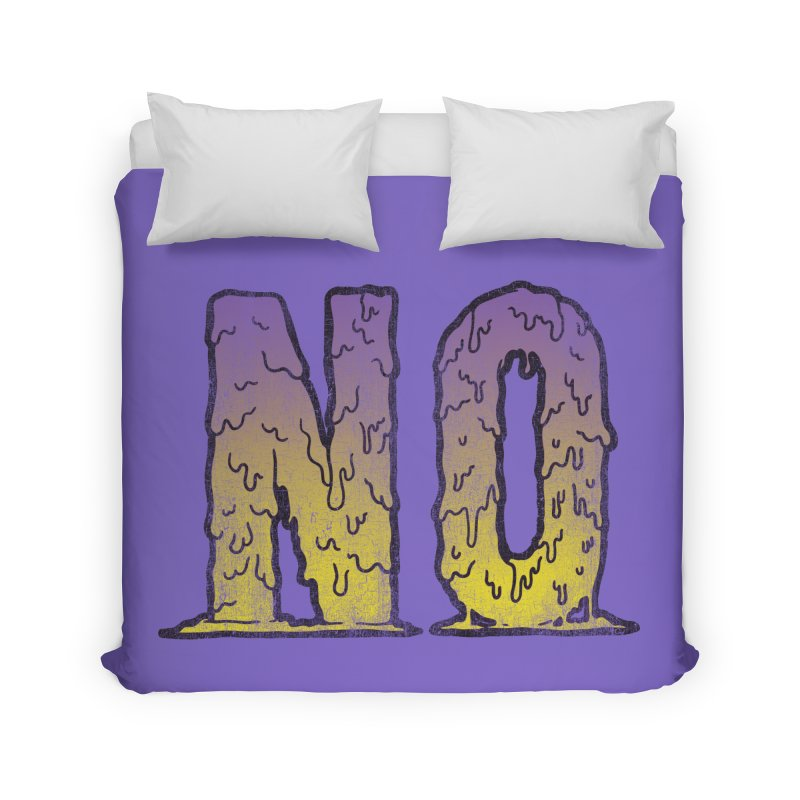 NO! Home Duvet by Humor Tees