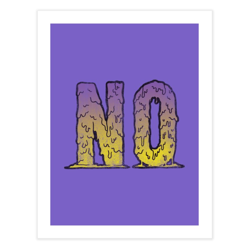NO! Home Fine Art Print by Humor Tees