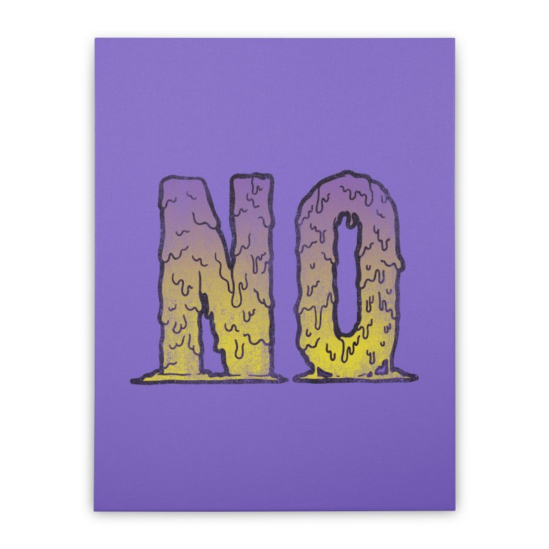 NO! Home Stretched Canvas by Humor Tees