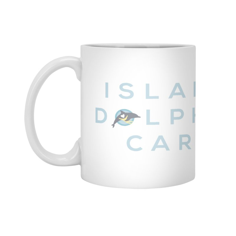 Island Dolphin Care - More Stuff Accessories Mug by #MaybeYouMatter