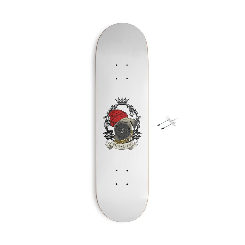 Pug Life Accessories Skateboard by Inkslinger Erick Designs