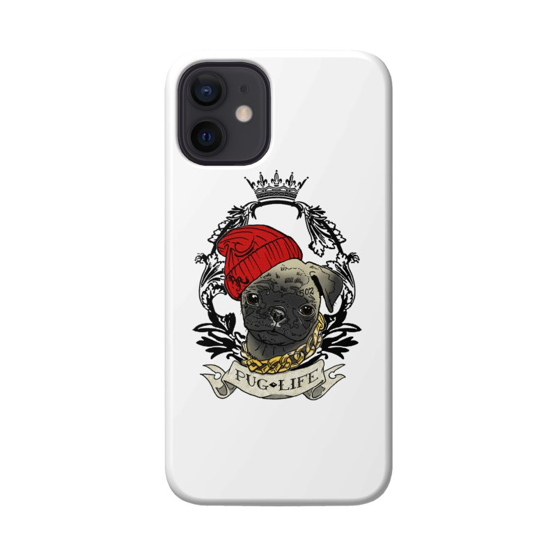 Pug Life Accessories Phone Case by Inkslinger Erick Designs