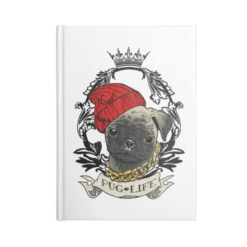 Pug Life Accessories Notebook by Inkslinger Erick Designs