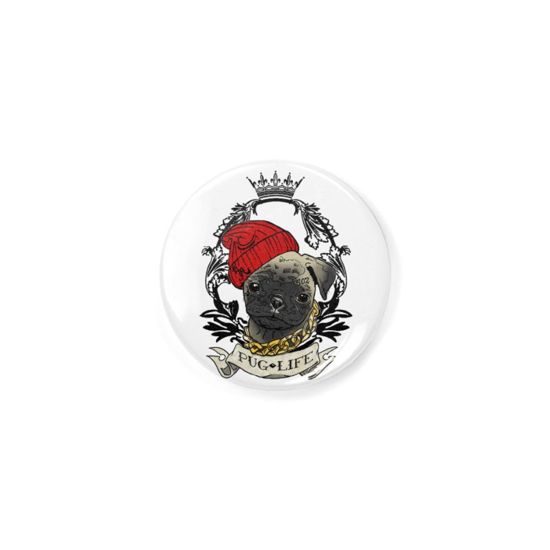 Pug Life Accessories Button by Inkslinger Erick Designs