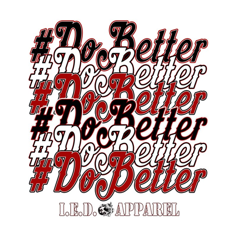 #DoBetter Men's T-Shirt by Inkslinger Erick Designs