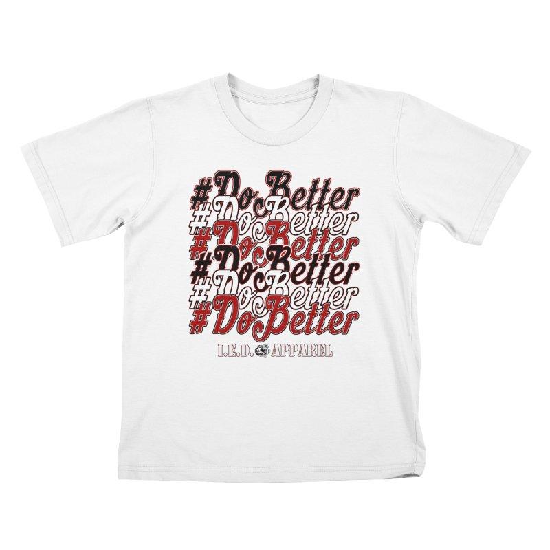 #DoBetter Kids T-Shirt by Inkslinger Erick Designs