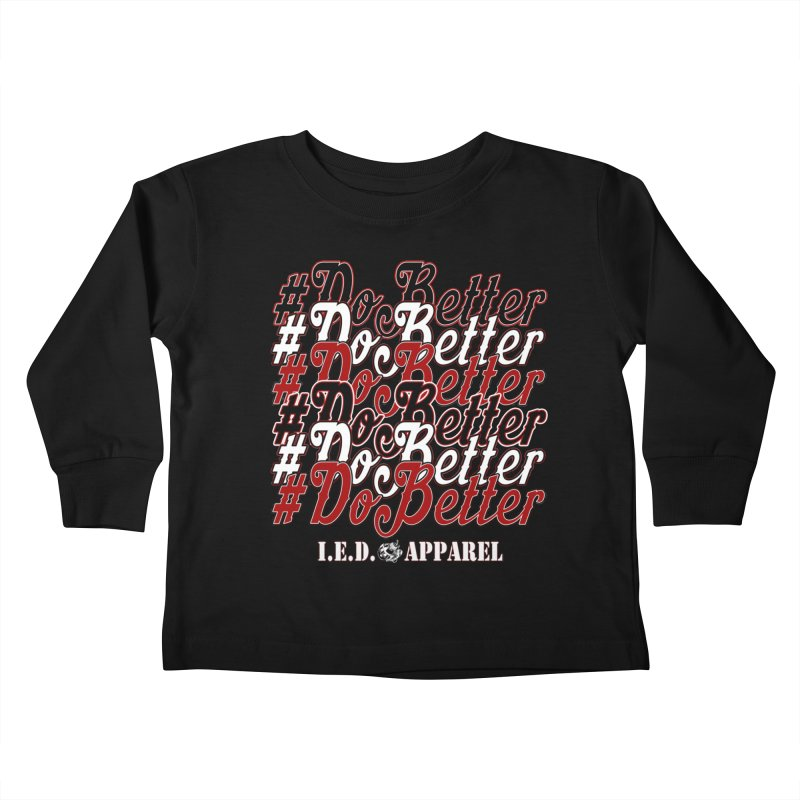 #DoBetter Kids Toddler Longsleeve T-Shirt by Inkslinger Erick Designs