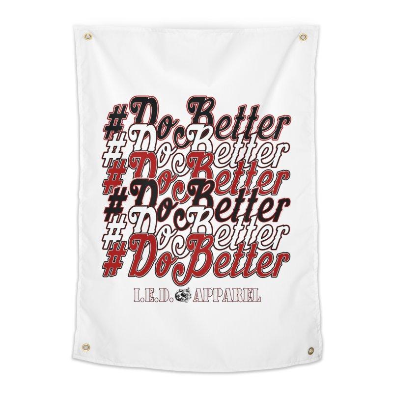 #DoBetter Home Tapestry by Inkslinger Erick Designs