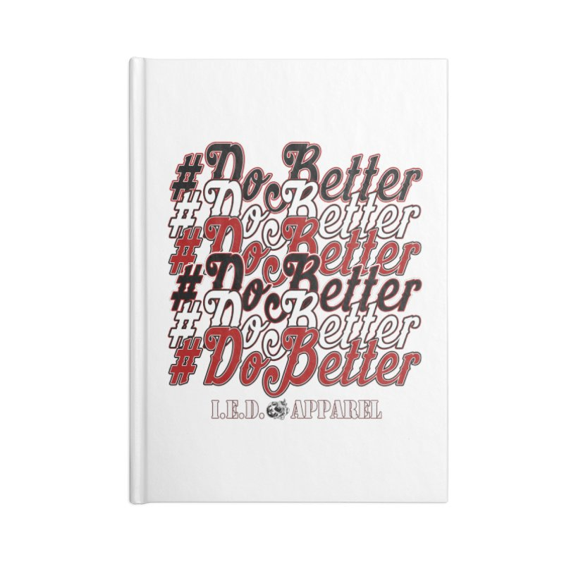 #DoBetter Accessories Notebook by Inkslinger Erick Designs