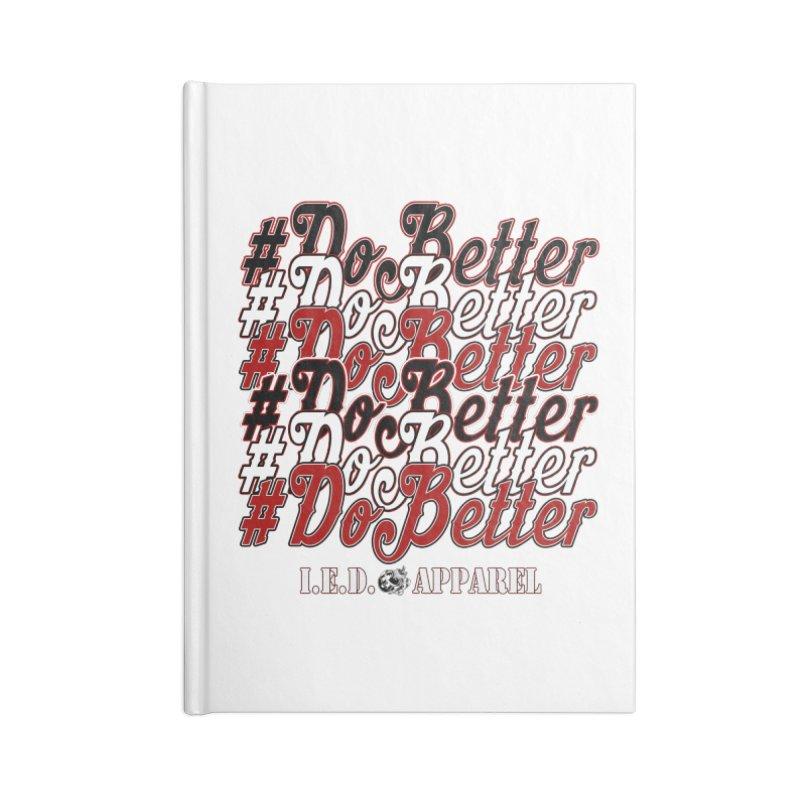 #DoBetter Accessories Notebook by Inkslinger Erick Designs