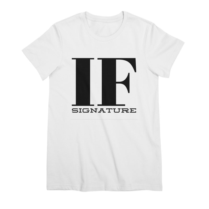IF SIGNATURE Women's Premium T-Shirt by IF Creation's Artist Shop