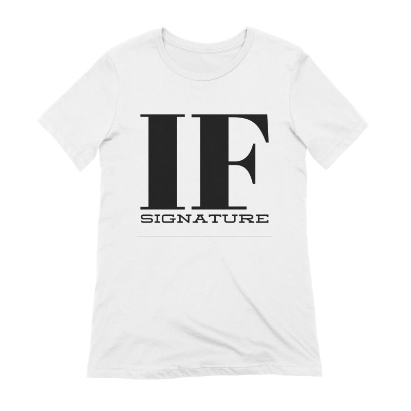 IF SIGNATURE Women's Extra Soft T-Shirt by IF Creation's Artist Shop