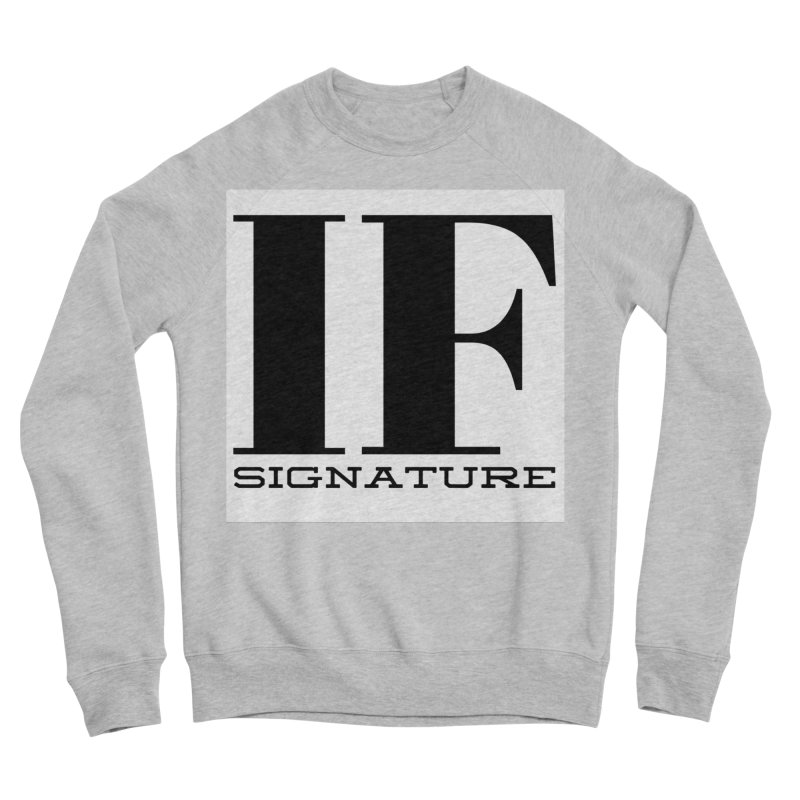 IF SIGNATURE Women's Sponge Fleece Sweatshirt by IF Creation's Artist Shop