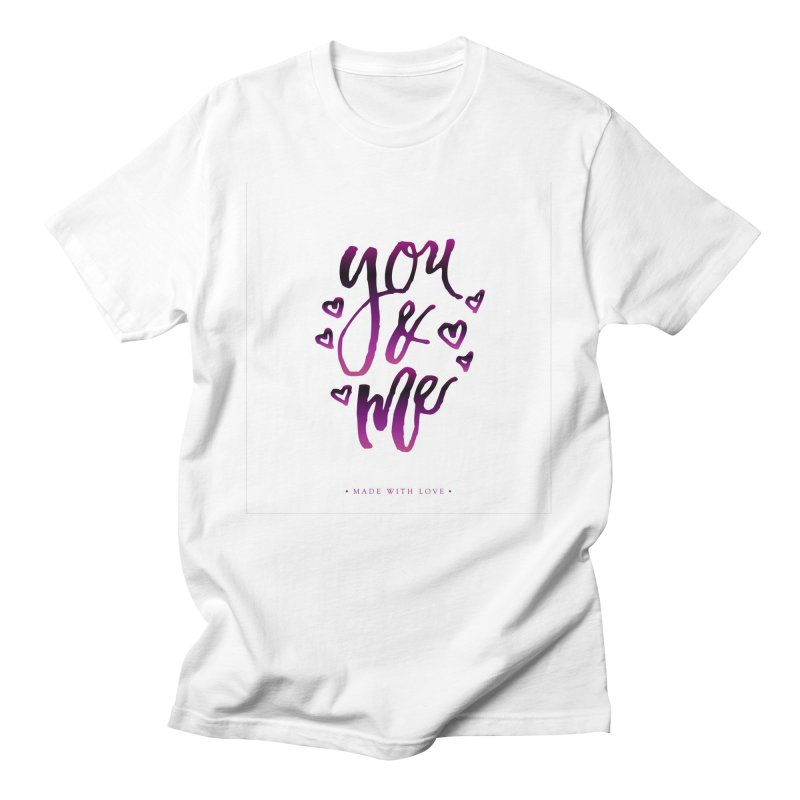 you & me Men's T-Shirt by IF Creation's Artist Shop